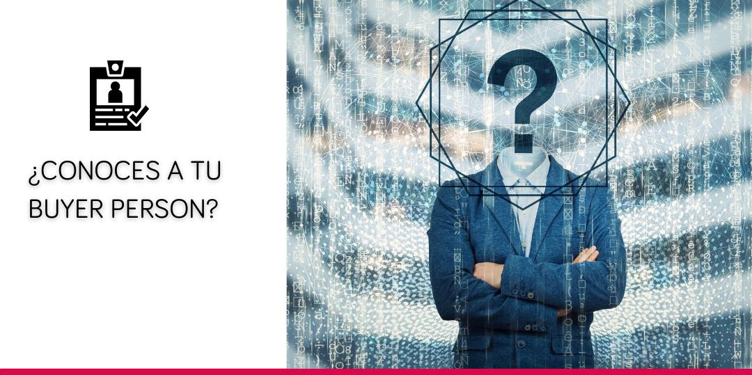 ¿Conoces a tu buyer person?