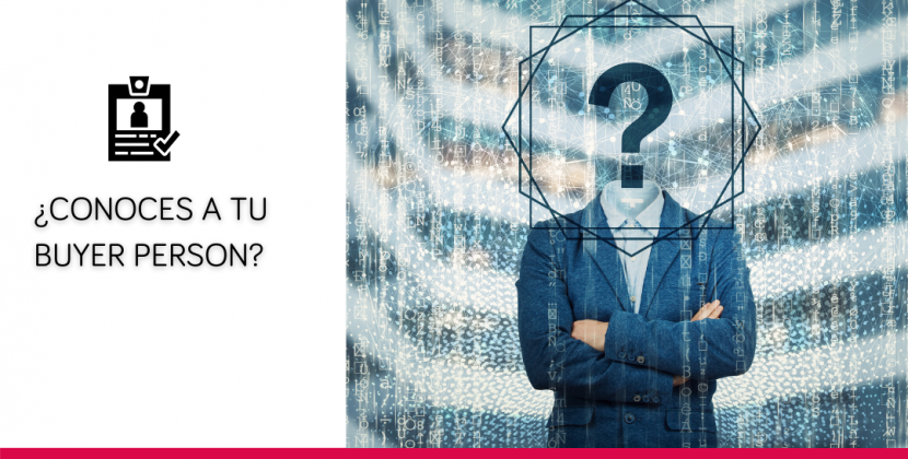 ¿Conoces a tu buyer person?